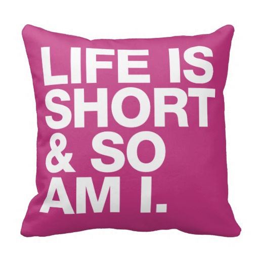 Life is Short & So Am I Funny Quote Reversible Pillow