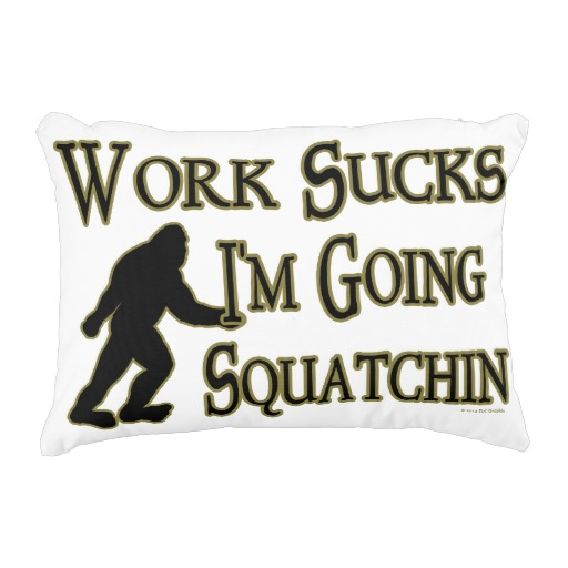 Funny Work Sucks Im Going Hunting Squatchin H Accent Pillow throw pillows