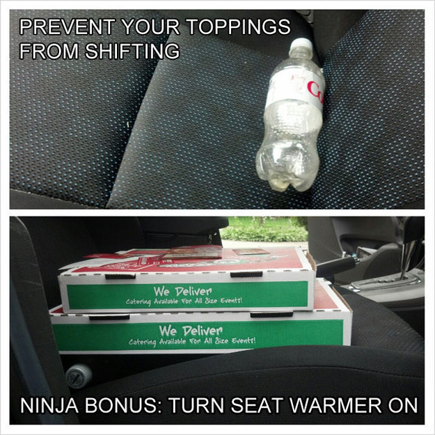 Put an empty soda bottle under pizza boxes to keep them from shifting on the drive home.